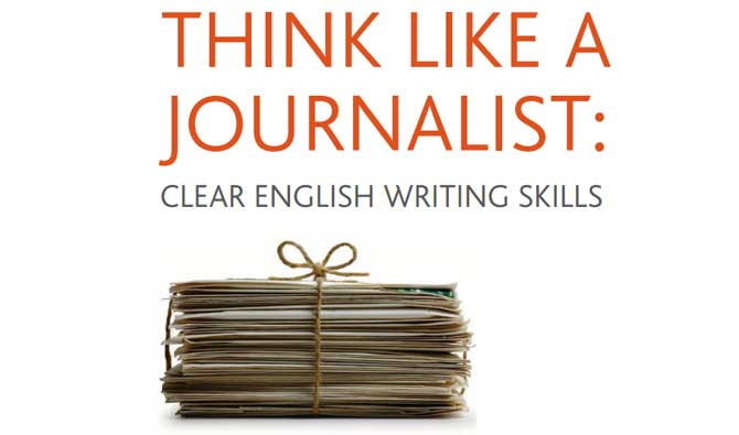Writing for business: Think like a journalist